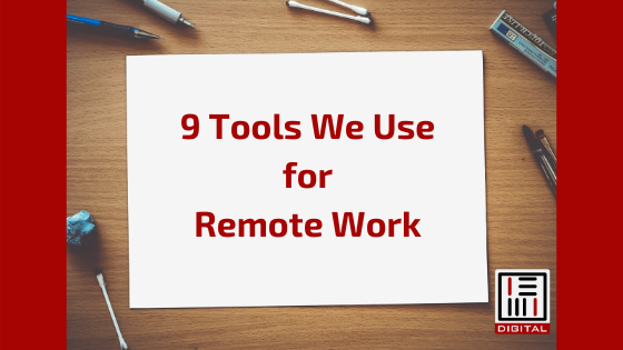 9 Tools We Use for Remote Work